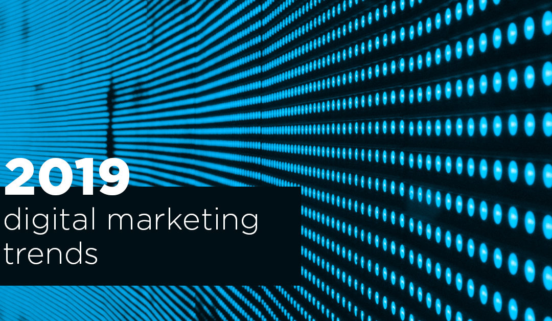 Digital marketing trends to keep an eye on in 2019